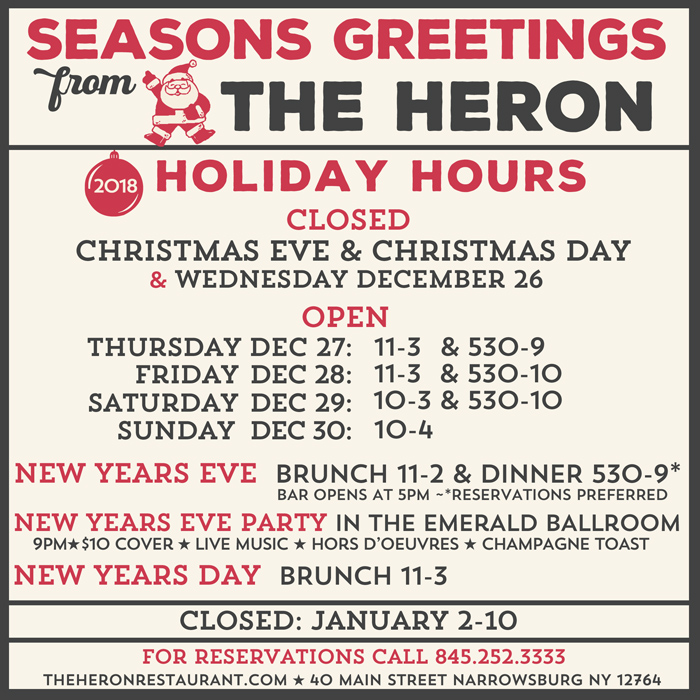 5251e330d7f Happy Holidays from The Heron! We will be closed Christmas Eve & Christmas  Day but we'll be open New Year's Eve & New Years Day! Hope to see you!